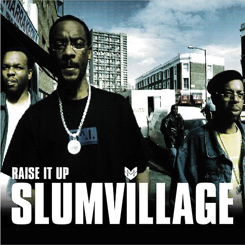 Raise It Up by Slum Village