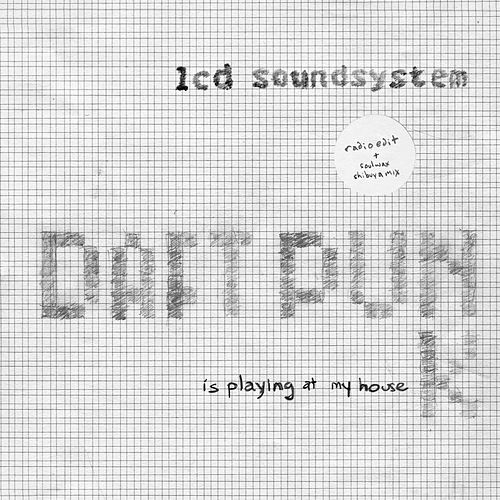 Daft Punk Is Playing At My House by LCD Soundsystem