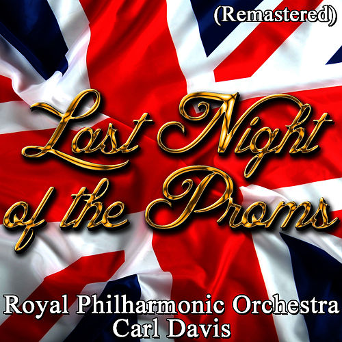 Last Night of the Proms (Remastered) by Carl Davis