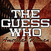 American Woman by The Guess Who