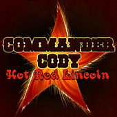 Hot Rod Lincoln (Live) by Commander Cody