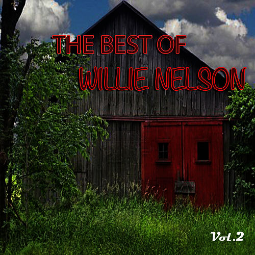 The Best of Willie Nelson, Vol. 2 by Willie Nelson