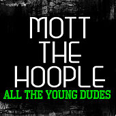 All The Young Dudes (Live) by Mott the Hoople