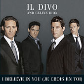 I Believe In You (Je Crois En Toi) von Il Divo