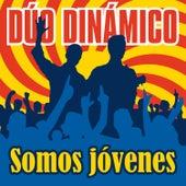 Somos Jóvenes by Duo Dinamico