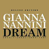 Dream - Solo I Sogni Sono Veri - Extradream Edition by Gianna Nannini