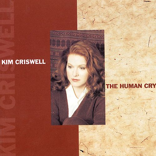 The Human Cry von Kim Criswell