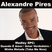 Medley SPC: Quando É Amor / Amor Verdadeiro / Minha Metade (Take Me Now) von Alexandre Pires