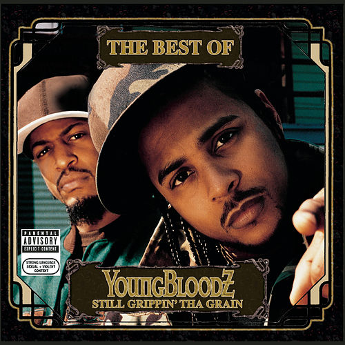 The Best Of YoungBloodZ - Still Grippin' Tha Grain von Youngbloodz