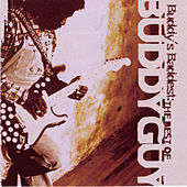 Buddy's Baddest: The Best Of Buddy Guy von Buddy Guy
