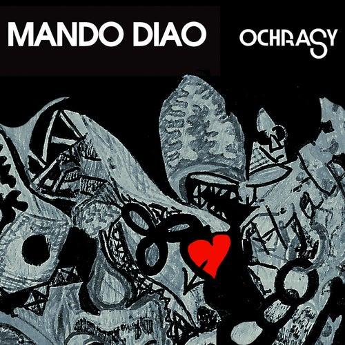 Ochrasy von Mando Diao