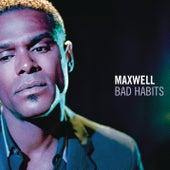 Bad Habits von Maxwell
