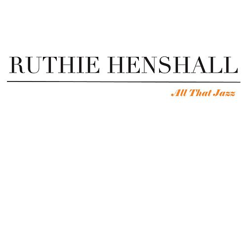 All That Jazz by Ruthie Henshall