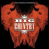 The Buffalo Skinners by Big Country