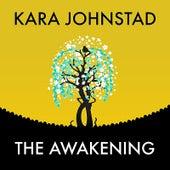 The Awakening by Kara Johnstad