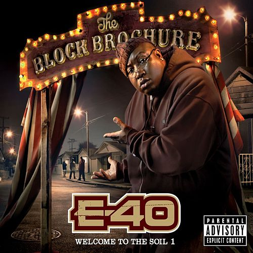 The Block Brochure: Welcome To The Soil 1 by E-40
