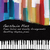 Gershwin Plus: Piano Solos and Novelty Arrangements by Geoffrey Haydon