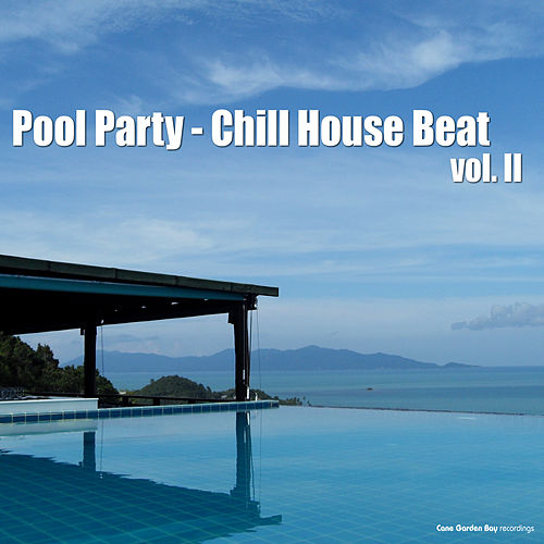 Pool Party: Chill House Beat, Vol. 2 by Various Artists