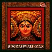 Sheranwali maa by Sadhna Sargam