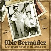 Lo Que Trajo El Barco by Obie Bermudez