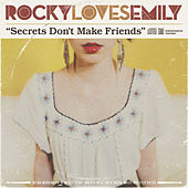 Secrets Don't Make Friends by Rocky Loves Emily