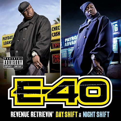 Revenue Retrievin': Day Shift & Night Shift by E-40