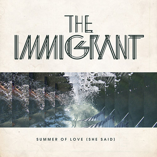 Summer Of Love (She Said) (Remixes) by Immigrant