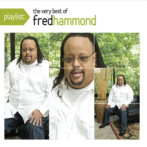 Playlist: The Very Best of Fred Hammond by Fred Hammond