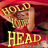 Hold Your Head (Party Dance Mix) by Rik Gaynor