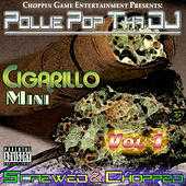 Cigarillo Mini Vol. 1 (Screwed & Chopped) by Pollie Pop