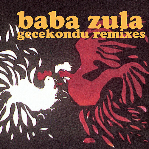 Gecekondu Remixes by Baba Zula