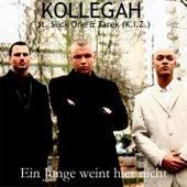 Ein Junge weint hier nicht feat. Slick One & Tarek (K.I.Z.) by Kollegah