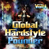 Global Hardstyle Pounder, Vol. 1 (Best of Hardstyle, 100% Hardbass and Ultimate Top Jumpstyle Tunes) by Various Artists