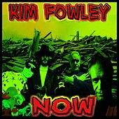Now by Kim Fowley