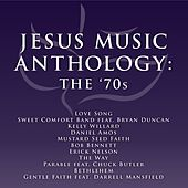 Jesus Music Anthology - The '70's by Various Artists