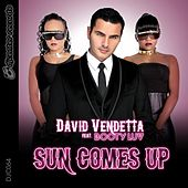 Sun Comes Up (feat. Booty Luv) by David Vendetta
