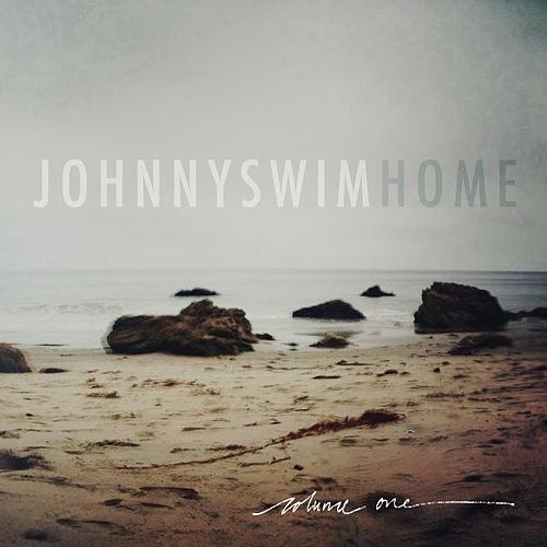 Home Vol. 1 by Johnnyswim