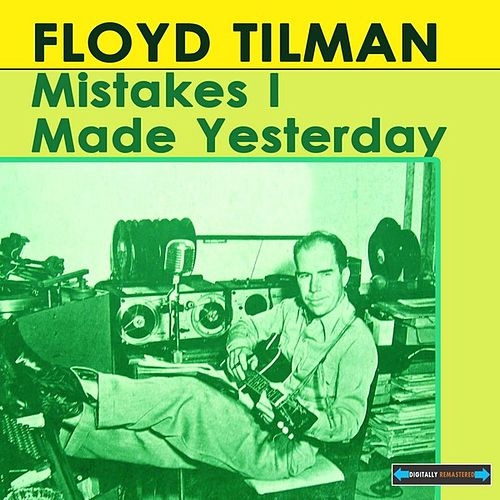 Mistakes I Made Yesterday by Floyd Tillman
