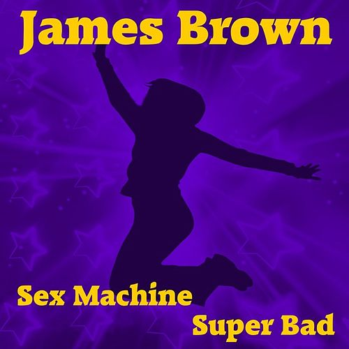 Sex Machine by James Brown
