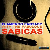 Flamenco Fantasy With the Fabulous Sabicas Remastered by Sabicas