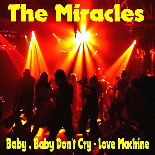 Baby Baby Don't Cry by The Miracles