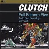 Full Fathom Five, Audio Field Recordings by Clutch