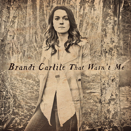 That Wasn't Me by Brandi Carlile