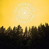 The King Is Dead von The Decemberists