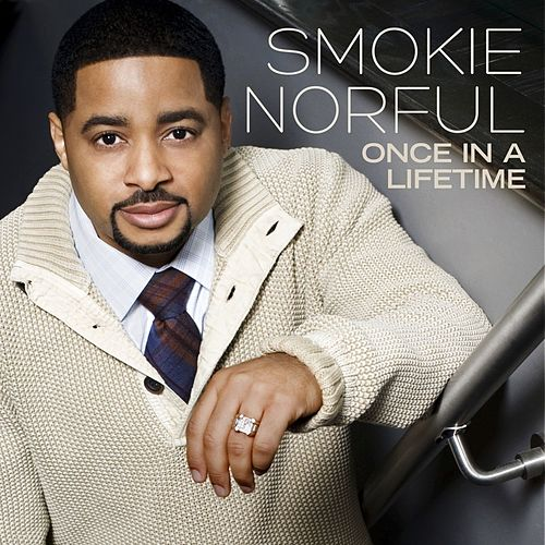 Once in a Lifetime by Smokie Norful