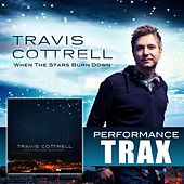 When the Stars Burn Down by Travis Cottrell