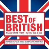Best of British: Classic Hits from the 80s, 90s and 00s von Various Artists