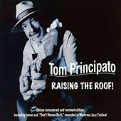 Raising the Roof! (Remastered) by Tom Principato