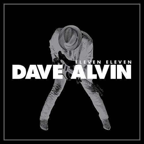 Eleven Eleven Digital Expanded by Dave Alvin