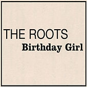 Birthday Girl von The Roots